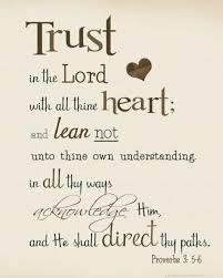Lean not unto thy own understanding